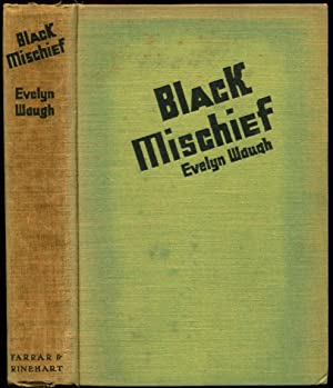 BLACK MISCHIEF.: Waugh, Evelyn.