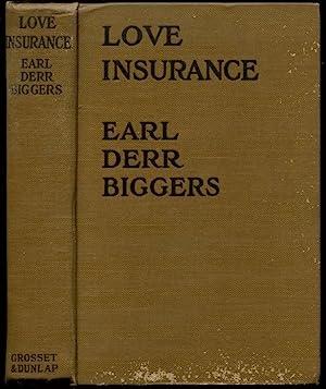 LOVE INSURANCE.: Biggers, Earl Derr.
