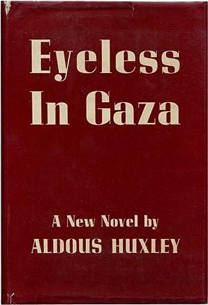 EYELESS IN GAZA.: Huxley, Aldous.