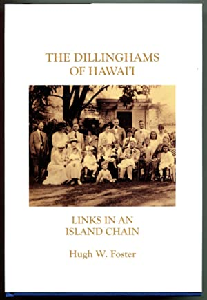THE DILLINGHAMS OF HAWAI'I: Links in an: Foster, Hugh W.