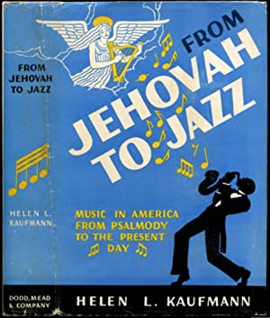 FROM JEHOVAH TO JAZZ.: Kaufmann, Helen L.