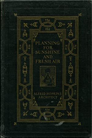 PLANNING FOR SUNSHINE AND FRESH AIR.: Hopkins, Alfred.