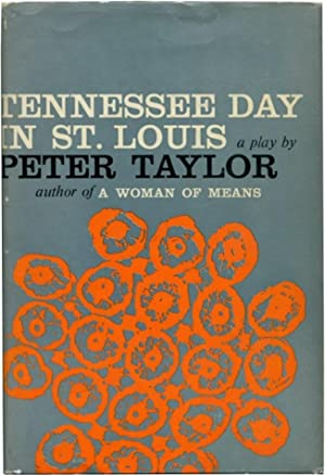 TENNESSEE DAY IN ST. LOUIS: A Comedy.: Taylor, Peter.