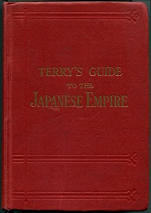 TERRY'S GUIDE TO THE JAPANESE EMPIRE: Including Korea and Formosa