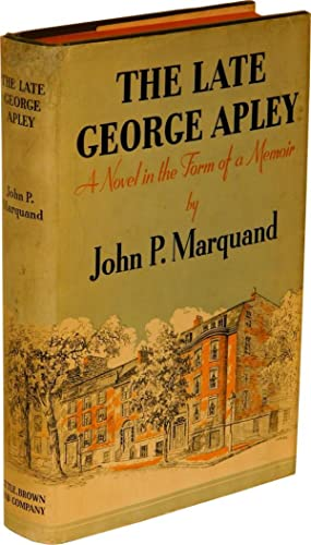 THE LATE GEORGE APLEY: A Novel in the Form of a Memoir