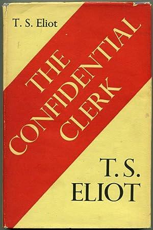 THE CONFIDENTIAL CLERK.: Eliot, T. S.