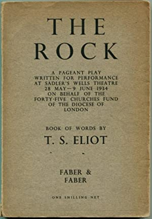 THE ROCK: A Pageant Play.: Eliot, T. S.