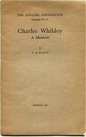 CHARLES WHIBLEY: A Memoir.: Eliot, T. S.