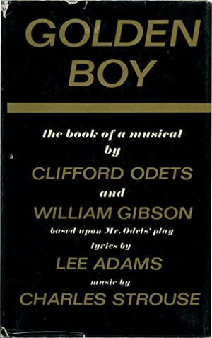 GOLDEN BOY: A Book of a Musical.: Odets, Clifford, and William Gibson.