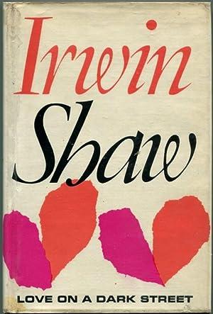 LOVE ON A DARK STREET.: Shaw, Irwin.