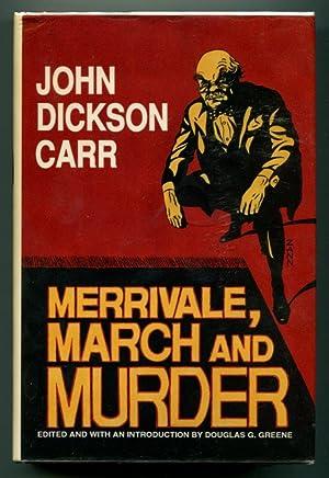 MERRIVALE, MARCH AND MURDER.: Carr, John Dickson.