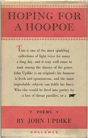 HOPING FOR A HOOPOE: POEMS: Updike, John.