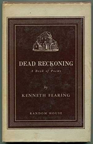 DEAD RECKONING: A Book of Poetry: Fearing, Kenneth