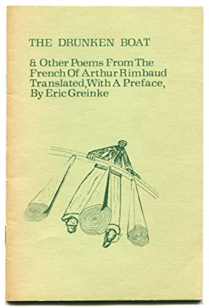 THE DRUNKEN BOAT: & Other Poems from the French of Arthur Rimbaud.: Rimbaud, Arthur; Eric ...