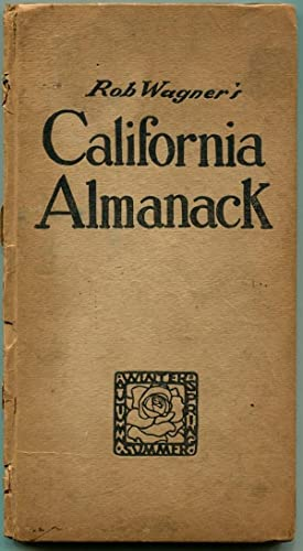 ROB WAGNER'S CALIFORNIA ALMANACK.: Wagner, Rob.