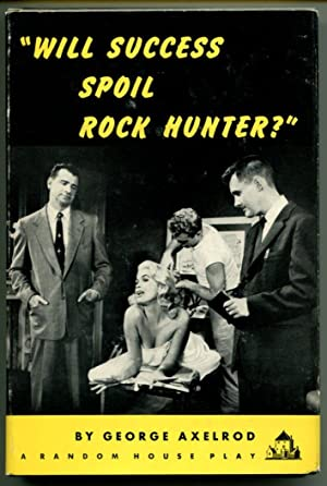 WILL SUCCESS SPOIL ROCK HUNTER?: Axelrod, George.