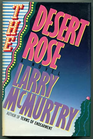 DESERT ROSE.: McMurtry, Larry.