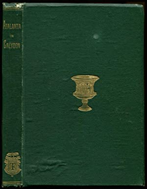 ATALANTA IN CALYDON: A Tragedy.: Swinburne, Algernon Charles.