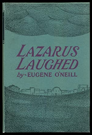 LAZARUS LAUGHED (1925-26): A Play for an Imaginative Theatre.: O'Neill, Eugene.