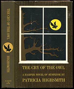 THE CRY OF THE OWL.: Highsmith, Patricia.