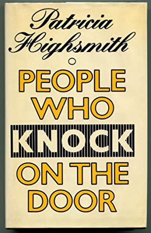 PEOPLE WHO KNOCK ON THE DOOR.: Highsmith, Patricia.