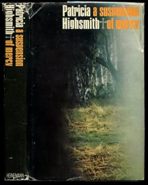 A SUSPENSION OF MERCY.: Highsmith, Patricia.