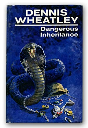 DANGEROUS INHERITANCE.: Wheatley, Dennis.