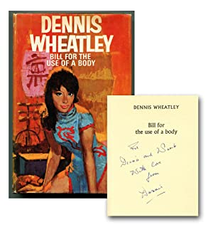 BILL FOR THE USE OF A BODY.: Wheatley, Dennis.