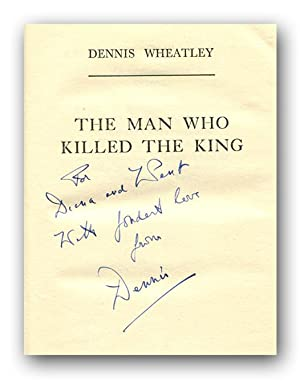 THE MAN WHO KILLED THE KING.: Wheatley, Dennis.
