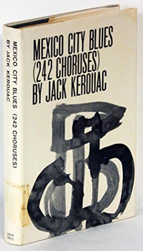 MEXICO CITY BLUES.: Kerouac, Jack.