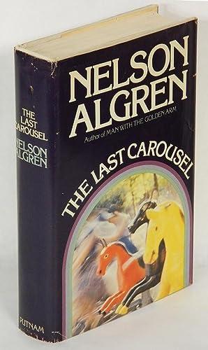 THE LAST CAROUSEL.: Algren, Nelson.