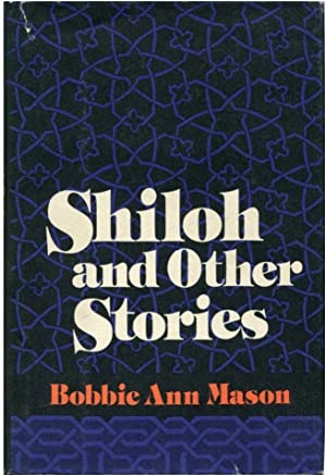 SHILOH: And Other Stories.: Mason, Bobbie Ann.