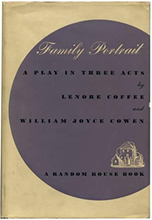 FAMILY PORTRAIT: A Play in Three Acts.: Coffee, Lenore. Cowen, William Joyce.