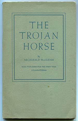 THE TROJAN HORSE.: MacLeish, Archibald.