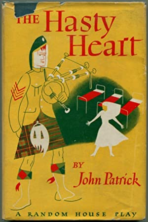 THE HASTY HEART: A Play in Three Acts.: Patrick, John.