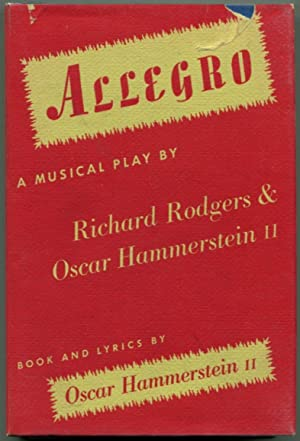 ALLEGRO A Musical Play.: Rodgers, Richards and Oscar Hammerstein.