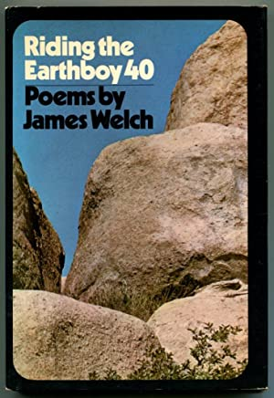 RIDING THE EARTHBOY 40.: Welch, James.