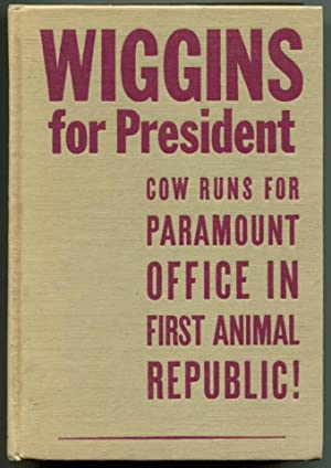 WIGGINS FOR PRESIDENT.: Brooks, Walter R.