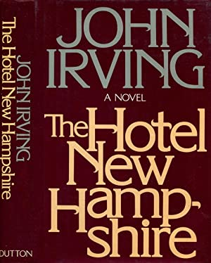 THE HOTEL NEW HAMPSHIRE.: Irving, John.