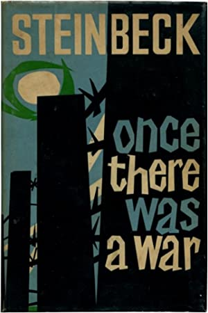 ONCE THERE WAS A WAR.: Steinbeck, John.