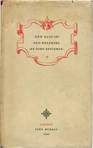 NEW BATS IN OLD BELFRIES.: Betjeman, John.