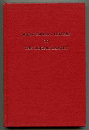 MARK TWAIN'S LETTERS TO THE ROGERS FAMILY.: (Twain, Mark) Earl J. Dias, editor.