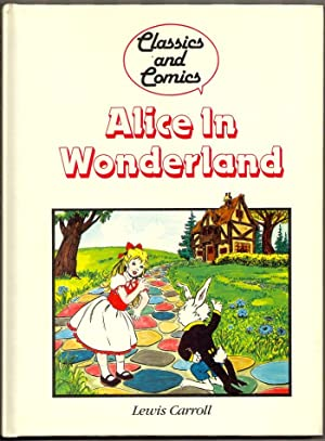 ALICE IN WONDERLAND: Classics and Comics.: (Carroll, Lewis)