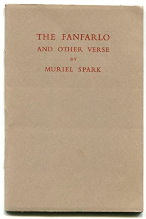 THE FANFARLO: And Other Verse.: Spark, Muriel.