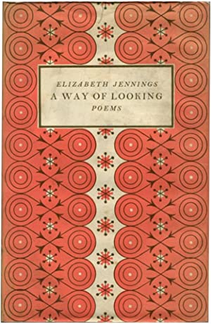 A WAY OF LOOKING.: Jennings, Elizabeth.