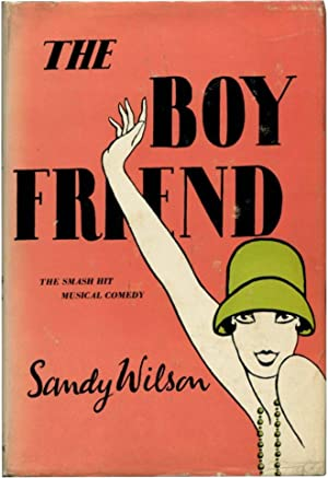 THE BOY FRIEND A Play in Three Acts.: Wilson, Sandy.