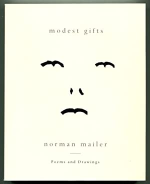 MODEST GIFTS: POEMS AND DRAWINGS.: Mailer, Norman.