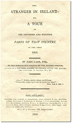 A STRANGER IN IRELAND: Or, a Tour in the Southern and Western Parts of the Country in the Year 1805...