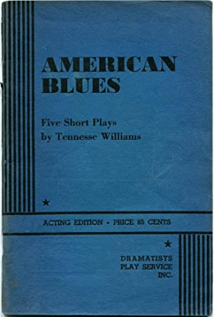 AMERICAN BLUES: Five Short Plays.: Williams, Tennessee.