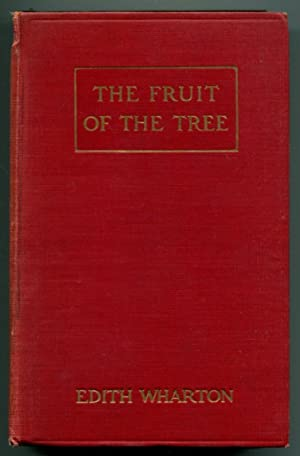 THE FRUIT OF THE TREE.: Wharton, Edith.